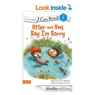 Otter and Owl Say I'm Sorry (I Can Read / Otter and Owl Series)   Kindle edition by Crystal Bowman, Kevin Zimmer. Children Kindle eBooks @ .