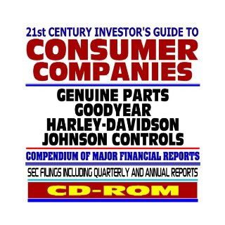 21st Century Investor's Guide to Consumer Companies: Genuine Parts, Goodyear, Harley Davidson, Johnson Controls   SEC Filings (CD ROM): U.S. Government: 9781422001707: Books