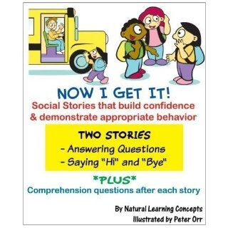 Social Story   Answering Questions & Saying Hi and Bye (Now I get it   Social Stories, Answering Questions and saying Hi and Bye): Natural Learning Concepts, Jene Aviram, Peter Orr: 9780977886630: Books