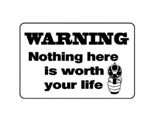 Warning Nothing Here is Worth Your Life   Gun Novelty Plastic Sign Saying Home Defense Signs : Yard Signs : Patio, Lawn & Garden