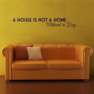 A House Is Not a Home Without a Dog (M) Wall Saying Vinyl Lettering Home Decor Decal Stickers Quotes