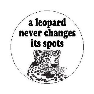 """Proverb Saying Quote "" A LEOPARD NEVER CHANGES ITS SPOTS "" 1.25"" MAGNET: Everything Else"