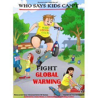 Who Says Kids Can't Fight Global Warming: Patrick 'GB' Harrison, Gail 'Bunny' McLeod, Patrick G. Harrison, Joel: 9781604029345: Books
