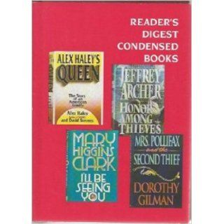 I'll Be Seeing You/Honor Among Thieves/Alex Haley's Queen/Mrs Pollifax & the Second Thief (Reader's Digest Condensed Books, Volume 1: 1994): Mary Higgins Clark, Jeffrey Archer, Alex Haley with David Stevens, Dorothy Gilman: Books