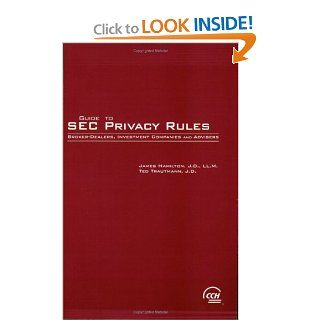 Guide To SEC Privacy Rules: James Hamilton, Ted Trautmann: 9780808007333: Books