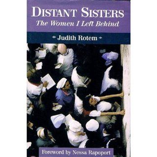 Distant Sisters: The Women I Left Behind: Yehudit Rotem, Judith Rotem, Nessa Rapoport: 9780827605831: Books
