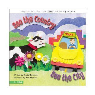 See the Country, See the City: Crystal Bowman, Pam Thomson: 9780310232100: Books