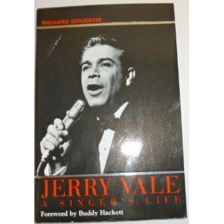 Jerry Vale: A Singer's Life: Richard Grudens, madeline grudens, none: 9781575791760: Books