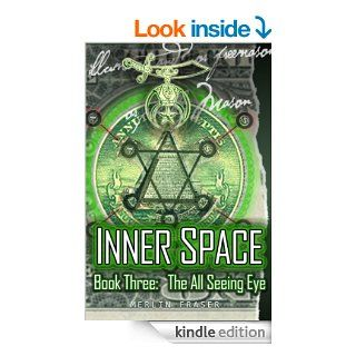 INNER SPACE Book Three The All Seeing Eye eBook Merlin Fraser Kindle Store