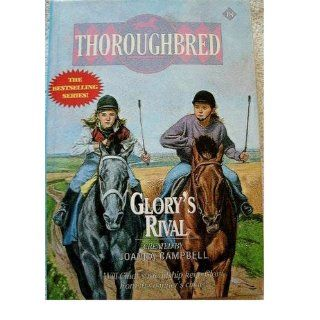Glory's Rival (Thoroughbred Series Book 18): Joanna Campbell, Karen Bentley: 9780613020855:  Children's Books