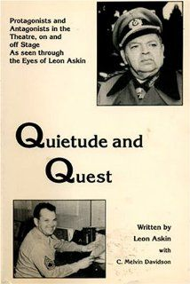 Quietude and Quest: Protagonists and Antagonists in the Theatre, on and Off Stage As Seen Through the Eyes of Leon Askin. (Studies in Austrian Literature, Culture, and Thought) (9780929497075): Leon Askin, C. Melvin Davidson: Books