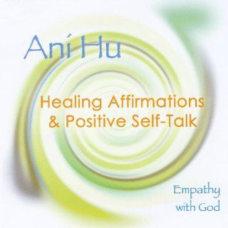 Healing Affirmations & Positive Self Talk: Music