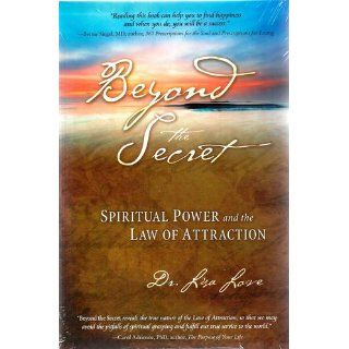 Beyond the Secret Spiritual Power and the Law of Attraction Lisa Love 9781571745569 Books