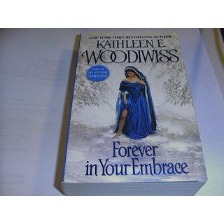 Forever in Your Embrace (Author's Preferred Edition): Kathleen E. Woodiwiss: 9780380816446: Books