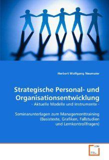 Strategische Personal  und Organisationsentwicklung:   Aktuelle Modelle und Instrumente   Seminarunterlagen zum Managementtraining (Basistexte,und Lernkontrollfragen) (German Edition) (9783639127423): Herbert Wolfgang Neumaier: Books