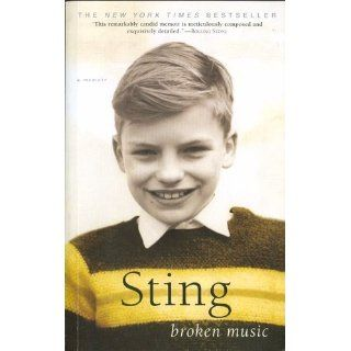 Broken Music: A Memoir: Sting: 9780385338653: Books