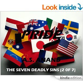 Pride   Seven Literary Flash Fiction Stories (The Seven Deadly Sins Book 2) eBook: A.S.  Anand: Kindle Store