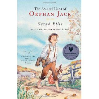 The Several Lives of Orphan Jack: Sarah Ellis, Bruno St Aubin: 9780888996183:  Children's Books