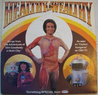 """""""Healthy Is Wealthy"""": Songs from The Adventures of Slim Goodbody in Nutri City as seen on Captain Kangaroo on CBS TV: Music"""
