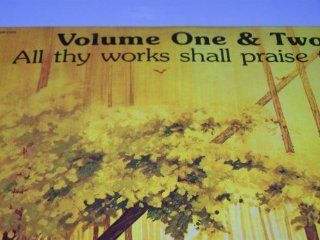 All thy works shall praise thee: Volumes One & Two: Music