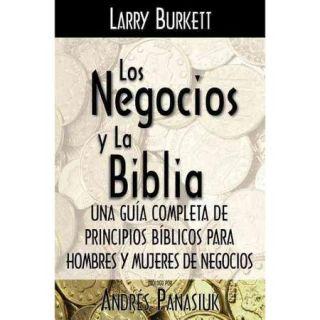 Los negocios y la biblia/ Business by the Book: Una Guia Completa De Principios Biblicos Para Hombres Y Mujeres De Negocios