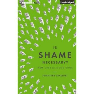 Is Shame Necessary? (Unabridged) (Compact Disc)