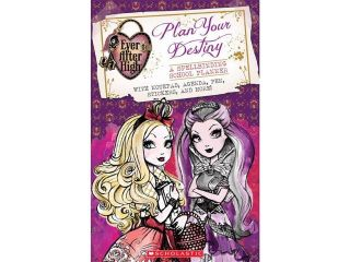 Ever After High: Plan Your Destiny : A Spellbinding School Planner
