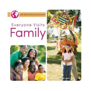 Everyone Visits Family ( Little World Everyone Everywhere) (Hardcover