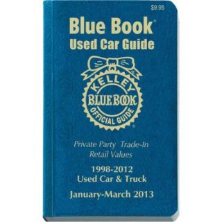 Kelley Blue Book Used Car Guide 1998 2012: January   March 2013: Consumer Edition