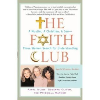 The Faith Club: A Muslim, a Christian, a Jew  Three Women Search for Understanding