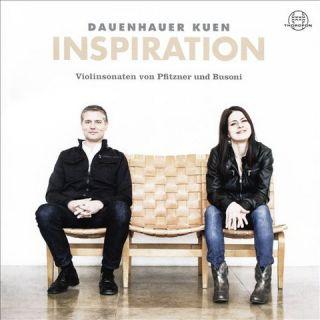 Inspiration: Violinsonaten von Pfitzner und Busoni