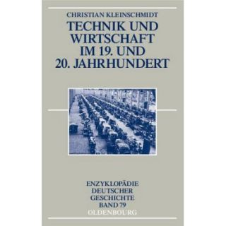 Technik Und Wirtschaft Im 19. Und 20. Jahrhundert