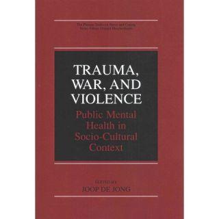Trauma, War, and Violence: Public Mental Health in Socio Cultural