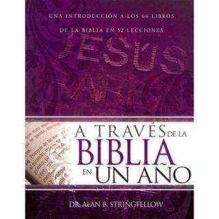 A traves de la Biblia en un ano: Una introduccion a los 66 libros de la Biblia en 52 lecciones