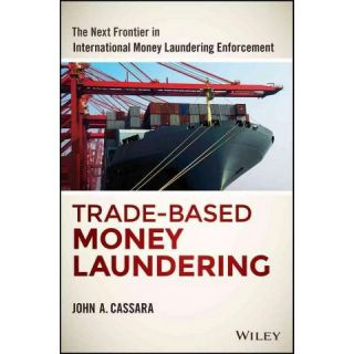 Trade based Money Laundering ( Wiley and SAS Business) (Hardcover