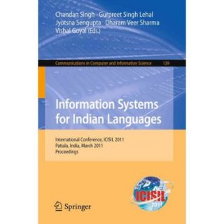 Information Systems for Indian Languages: International Conference, ICISIL 2011, Patiala, India, March 9 11, 2011, Proceedings