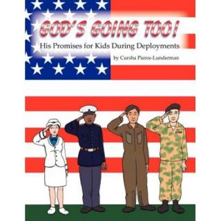 God's Going Too!: His Promises for Kids During Deployments