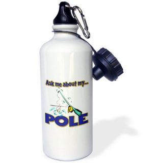 3dRose Ask Me About My Pole Funny Fishing Humor, Sports Water Bottle, 21oz