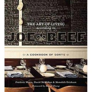 The Art of Living According to Joe Beef (Hardcover)