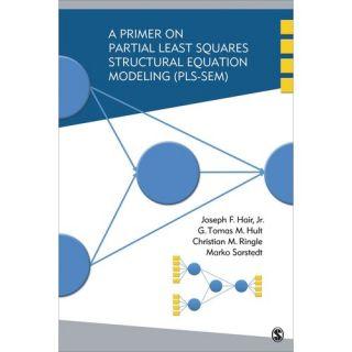 A Primer on Partial Least Squares Structural Equation Modeling (PLS SEM)