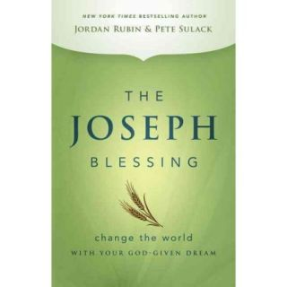 The Joseph Blessing: Change the World With Your God Given Dream
